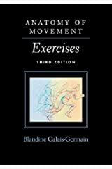 Anatomy of Movement: Exercises 3rd Edition Paperback