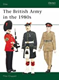 The British Army in the 1980s (Elite)