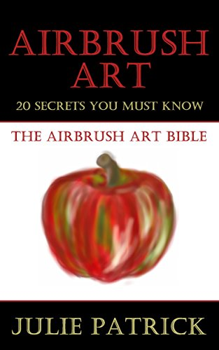 Pdf eBooks Airbrush Art: 20 Secrets You Must Know