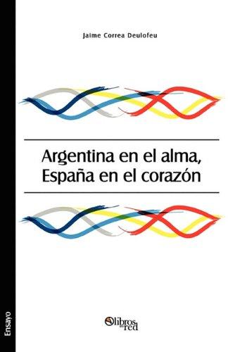 Argentina En El Alma, Espana En El Corazon: Amazon.es: Correa ...
