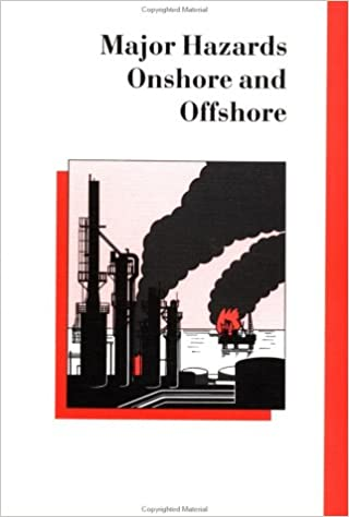 Major Hazards Onshore & Offshore (INSTITUTION OF CHEMICAL ENGINEERS SYMPOSIUM SERIES NO. 130)