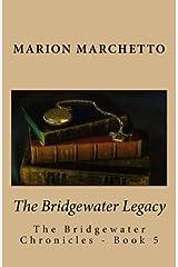 The Bridgewater Legacy: The Bridgewater Chronicles - Book 5 (Volume 5) Paperback