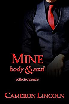 Mine: Body & Soul: Collected Poems by [Lincoln, Cameron]