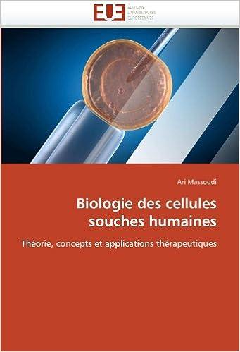 Biologie des cellules souches humaines: Théorie, concepts et applications thérapeutiques (Omn.Univ.Europ.)