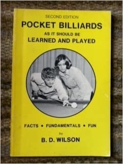 Pocket billiards: As it should be learned and played