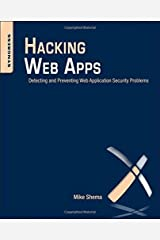 Hacking Web Apps: Detecting and Preventing Web Application Security Problems by Mike Shema (2012-09-12) Paperback