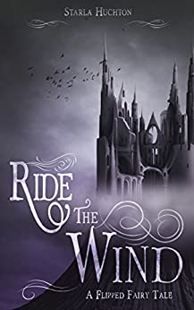Ride the Wind: A Flipped Fairy Tale (Flipped Fairy Tales Book 3) by [Huchton, Starla]