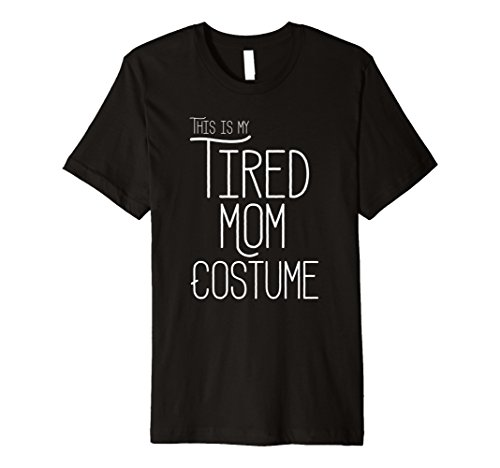 This Is My Tired Mom Costume Funny Halloween