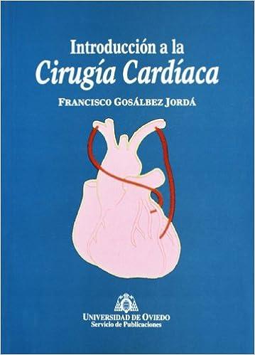 Introducción a la cirugía cardíaca: Amazon.es: Francisco ...