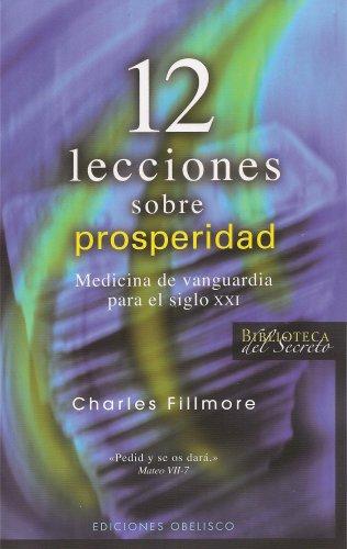 12 lecciones sobre prosperidad (Biblioteca Del Secreto/ Secret Library) (Spanish Edition) [Charles Fillmore] (Tapa Blanda)