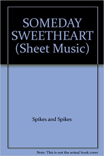 SOMEDAY SWEETHEART (Sheet Music): Spikes and Spikes: Amazon