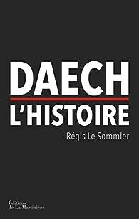 Daech, l'histoire par Régis Le Sommier