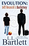 Evolution: Jeff Resnick's Backstory: A Jeff Resnick Mysteries Companion Story (Jeff Resnick's Personal Files Book 8)