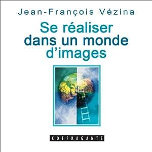 Se réaliser dans un monde d'images | Livre audio