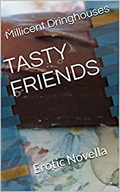 TASTY FRIENDS: Erotic Novella