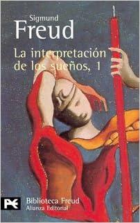 La interpretación de los sueños, 1: Sigmund Freud ...