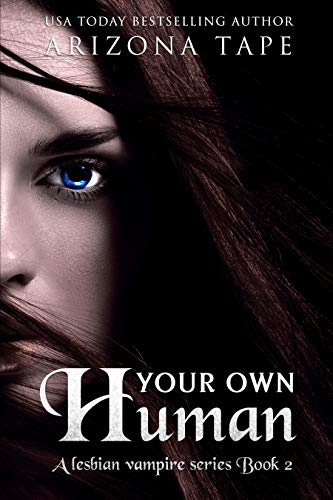 Your Own Human (My Own Human Duology Book 2)