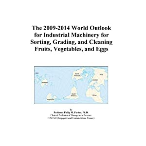 The 2009-2014 World Outlook for Industrial Machinery for Sorting, Grading, and Cleaning Fruits, Vegetables, and Eggs Icon Group