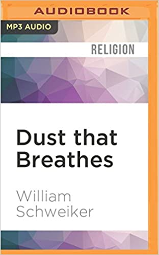 Dust that Breathes: Christian Faith and the New Humanisms (Challenges in Contemporary Theology)