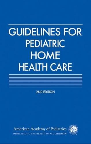 Guidelines for Pediatric Home Health Care (American Academy of Pediatrics) by American Academy of Pediatrics
