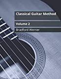 Classical Guitar Method Volume 2: For Classical and Fingerstyle Guitar