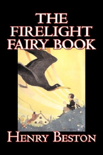 The Firelight Fairy Book by Henry Beston, Juvenile Fiction, Fairy Tales & Folklore, Anthologies PDF