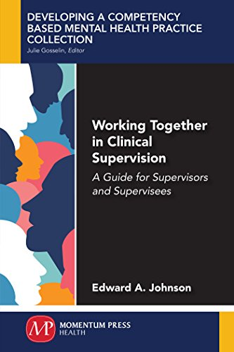 Download for free Working Together in Clinical Supervision: A Guide for Supervisors and Supervisees