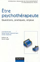 Etre psychothérapeute : Questions, pratiques, enjeux