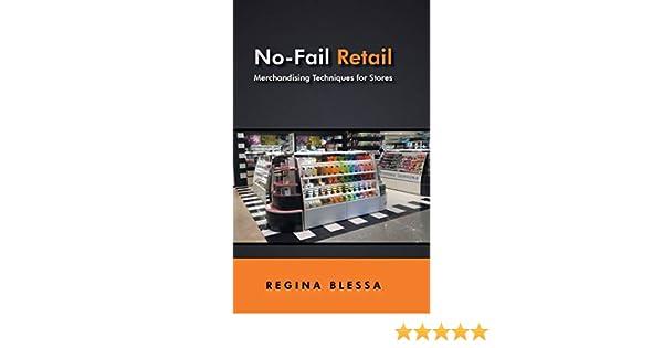 No-Fail Retail: Merchandising Techniques for Stores: Amazon.es: Blessa, Regina: Libros en idiomas extranjeros