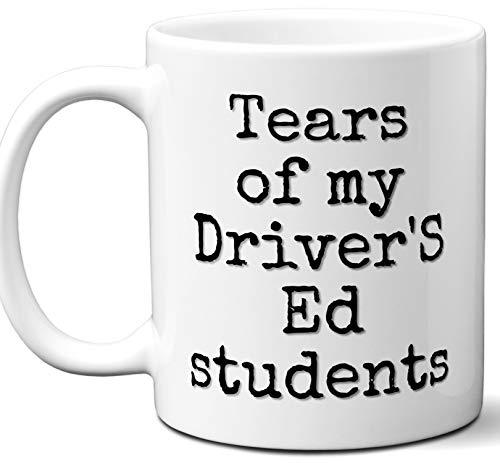Driver's Ed Teacher Gifts. Funny Best Teacher Gift Idea Coffee Mug.Tears of My Students. Professor Instructor Fun Cool Gag Card Men Women Male Appreciation Christmas Xmas End of Year. 11 oz. (Best Teacher Card Ideas)
