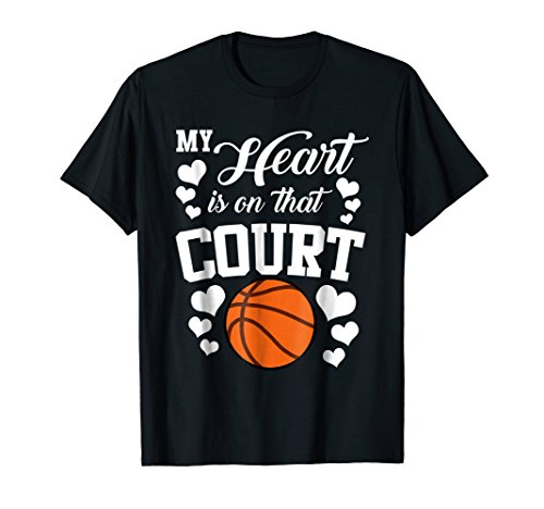 My Heart Is On That Court Basketball Mom Dad Husband T Shirt