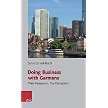 Doing Business with Germans: Their Perception, Our Perception