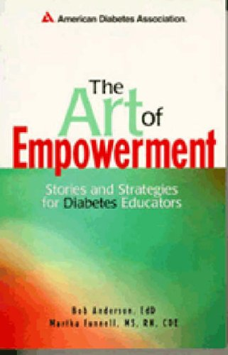 The Art of Empowerment: Stories and Strategies for Diabetes Educators, 2nd Edition