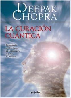 Book La Curacion Cuantica: Explorando las Fronteras de la Medicina Mental y Corporal