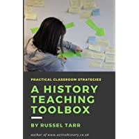 A History Teaching Toolbox: Practical Classroom Strategies: 1