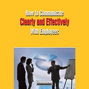 How to Communicate Clearly & Effectively With Employees Audiobook