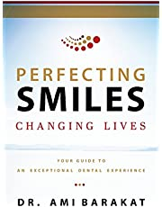 Perfecting Smiles Changing Lives: Your Guide To An Exceptional Dental Experience