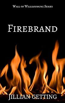 Firebrand (Wall of Williamsburg Book 7) by [Getting, Jillian]