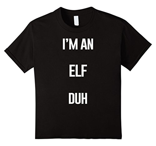 Kids I'm An Elf Duh Easy Halloween and Christmas Costume Shirt 4 Black