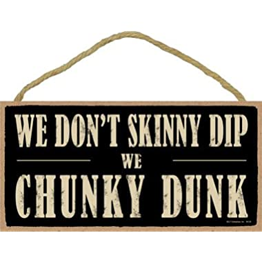 (SJT94129) We don't skinny dip We chunky dunk 5  x 10  wood sign plaque