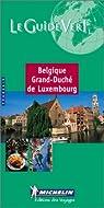 Guide Vert. Belgique, Luxembourg par Michelin