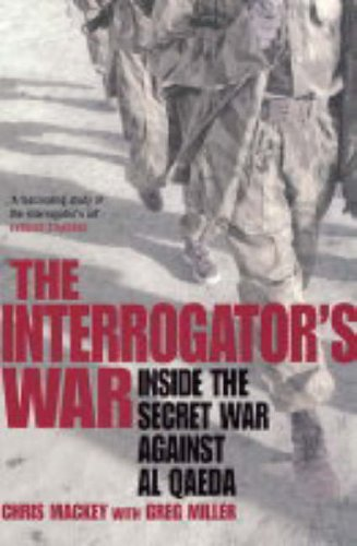 The Interrogator's War: Breaking Al-Qaeda in Afghanistan: Amazon co