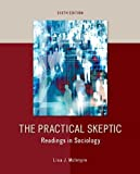 The Practical Skeptic 6th Edition