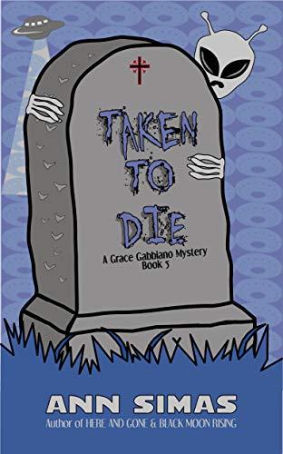 TAKEN TO DIE: A Grace Gabbiano Mystery (Book 5) by [Simas, Ann]