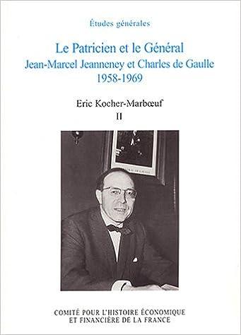 En ligne téléchargement Le Patricien et le Général : Jean-Marcel Jeanneney et Charles de Gaulle 1958-1969, tome 2 epub, pdf