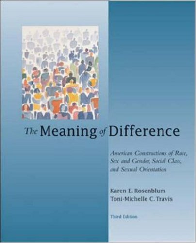 The Meaning of Difference: American Constructions of Race, Sex and Gender, Social Class, and Sexual Orientation by McGraw-Hill Humanities/Social Sciences/Languages