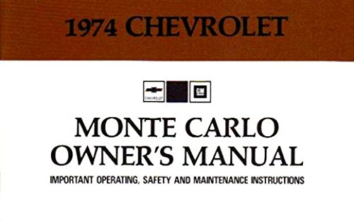 COMPLETE & UNABRIDGED 1974 CHEVY MONTE CARLO FACTORY OWNERS INSTRUCTION & OPERATING MANUAL - USERS GUIDE - INCLUDES ALL MODELS - CHEVROLET 74 ebook
