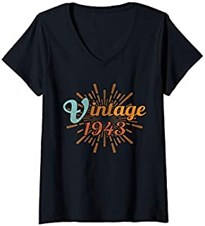 Best Gift Womens 76th Birthday Gift Vintage 1943 Distressed Retro Design V-Neck  Need Funny TShirt / S - 5Xl