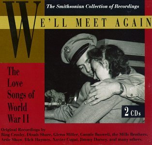 We'll Meet Again: Wwii Love Songs by Smithsonian Collect.