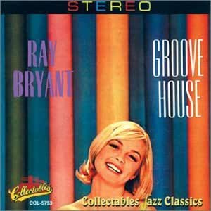 Groove house ray bryant music for Groove house music